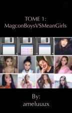 Magcon Boys VS Mean Girl : TOME1 by amel_351