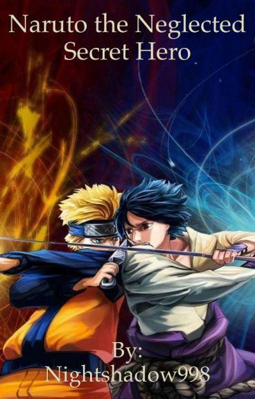 Naruto The Neglected Secret Hero
