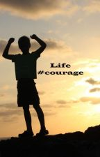 Life #courage by i24studios