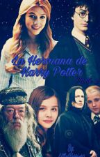 La Hermana De Harry Potter (Segunda Parte) by EvePotter