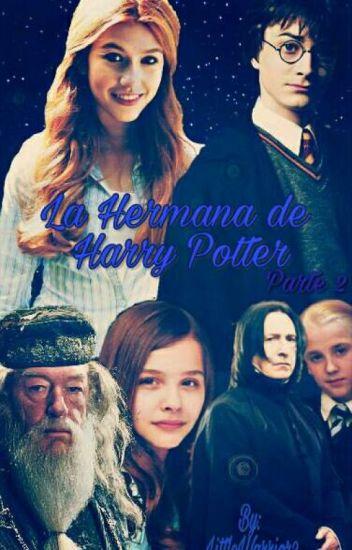 La Hermana De Harry Potter (Segunda Parte) © (En Edición)