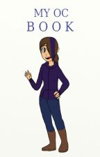 MY OC BOOK!!!  by MichaiahShaw
