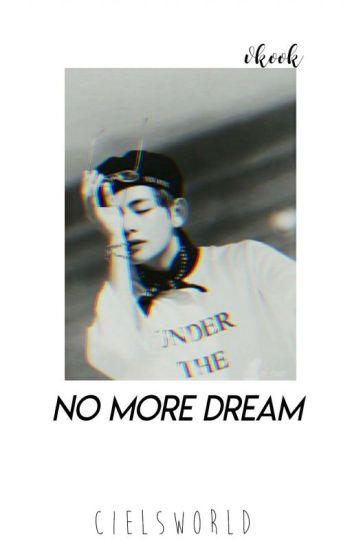 No More Dream!? | Vkook