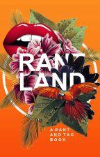 Rantland by onederstruck-