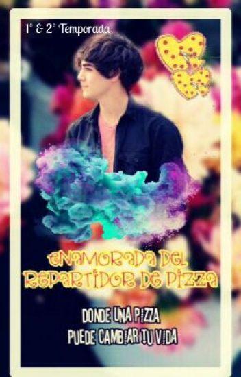 Enamorada del Repartidor de Pizzas (J.C & Tu) Terminada #InfintyAw