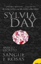 Amigo Secreto (SANGUE E ROSAS) - Sylvia Day by cassiii_santos