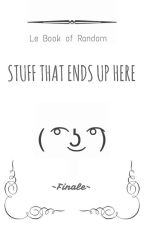 Stuff That Ends Up Here by -Finale-