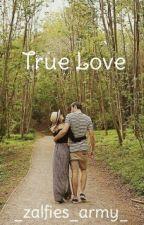 True Love {A Zalfie Fanfiction} #Wattys2016 by _zalfies_army_
