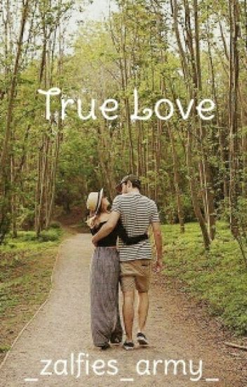 True Love {A Zalfie Fanfiction} #Wattys2016