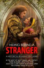Hiding behind a Stranger by lashywrites