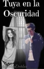 Tuya En La Oscuridad - ADAPTADA -(Rubius,Samuel & Tú) by MarcelitaDoblas