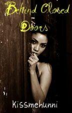 Behind Closed Doors by kissmehunni