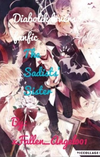 Diabolik Lovers || The Sadists' Sister [SLOW UPDATES]