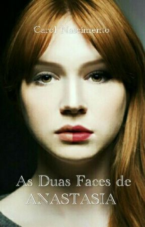 As Duas Faces De Anastasia  by anonymousrolly