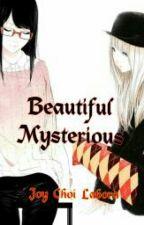 Beautiful Mysterious by JoyChoiLabora