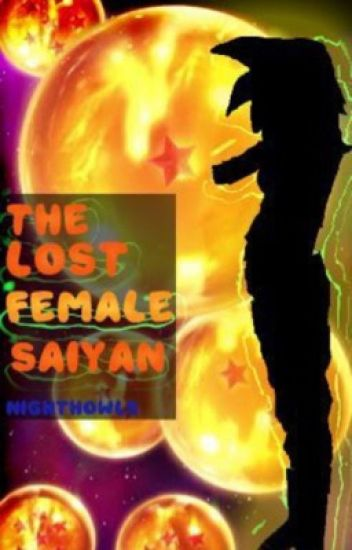 The Lost Female Saiyan [COMPLETE]