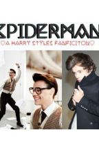 Spiderman-(HARRY STYLES FANFIC) by 1dsfedora