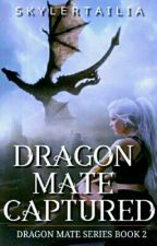 Dragon Mate Captured: Dragon Mate Series Book Two (Futanari )  by MrsSkylerTailia