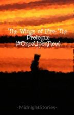 The Wings of Fire: The Prologue (#JustWriteIt and #OnceUponNow) by -MidnightStories-