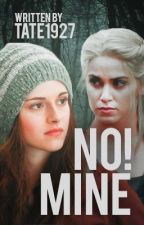 No! Mine  by Tate1927
