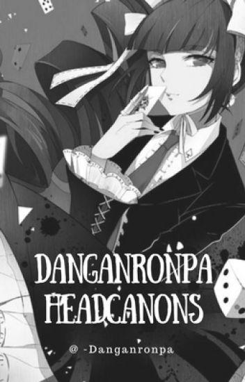 Danganronpa Trigger Happy Headcanons • COMPLETE •