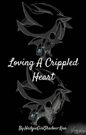 Loving A Crippled Heart