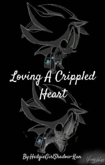 Loving A Crippled Heart