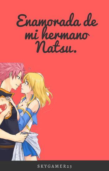 Enamorada de mi hermano Natsu [completa]
