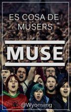 Es Cosa De Musers. by Wyomiing