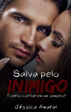 Salva pelo inimigo (Amazon) by JessicaAmaraal