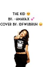 The Kid (A Kyree Myers Fanfiction)  by -amayax