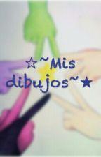 ☆~Mis Dibujos~★ by LaFloralda