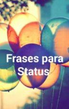 Frases para Status ♡ by belaliima