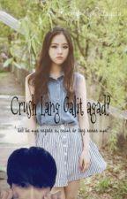 Crush Lang Galit Agad?! [ One Shot Story ] by KwentoNgDalagita