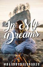 In my Dreams by mrgabbybalahadia