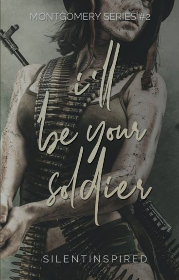 I'll Be Your Soldier (Montgomery Series # 2)