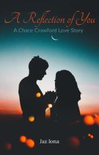 A Reflection of You - A Chace Crawford Story by Jaz147