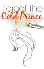 Book 2 : Forget The Cold Prince by SilentInspired