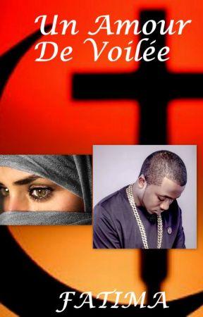 UN AMOUR DE VOILEE (INSPIRE DE FAITS REELS) by LaplumedeFATIMA