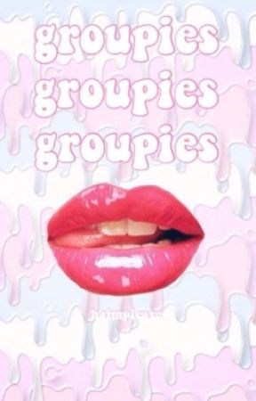 groupies, groupies, groupies by jaggerplease
