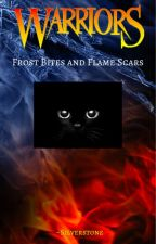 Frost Bites and Flame Scars { Warriors Cats Fanfiction ; Work in Progress } by _Silverstone