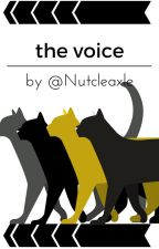 THE VOICE by Nutcleaxle