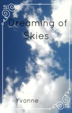 Dreaming of Skies by Yvo3nne