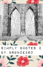 Simply Quotes 2 by Bronze360
