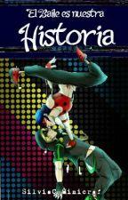 El baile es nuestra historia {EN EDICIÓN} by SilviaCpMinicraf