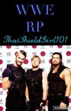 WWE RP  by ThatShieldGirl101