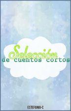 Selección de cuentos cortos | #Wattys2016 by Estefania-C