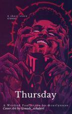 Thursday ✘ Weeknd Fan Fiction by curlynnxo
