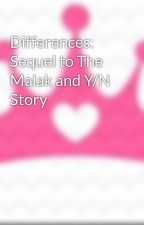 Differences: Sequel to The Malak and Y/N Story by TheFreakOfTheWeek