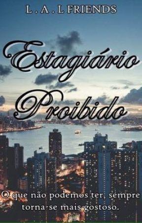 Estagiário Proibido  by LyaMends
